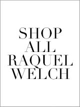 Shop All Raquel Welch